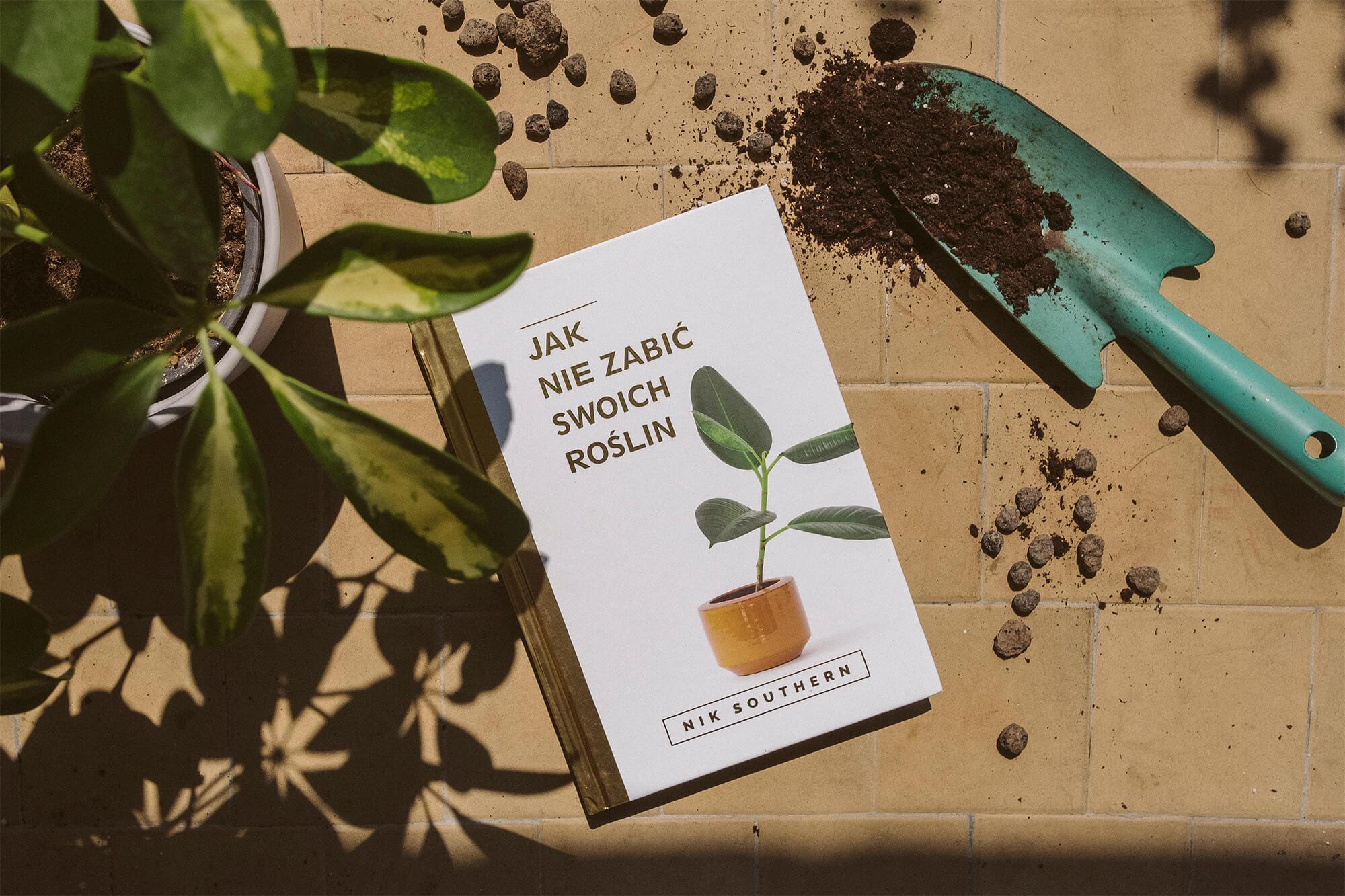 """Lektura dla aspirujących Simorośli: recenzja książki """"Jak nie zabić swoich roślin"""" [KONKURS]"""