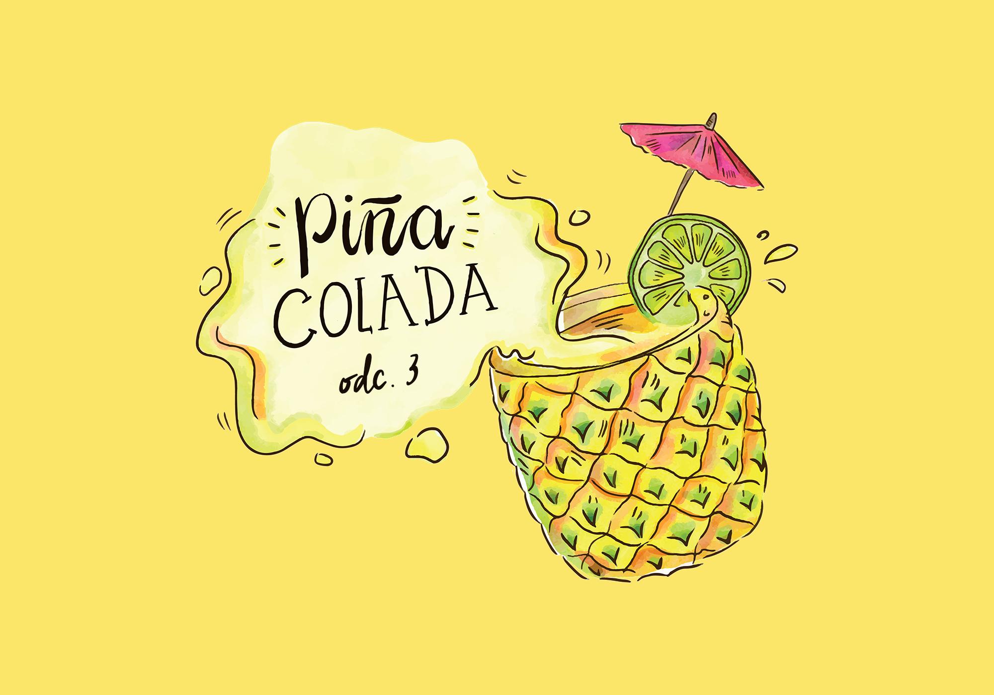 Piña colada, czyli apetyczna mieszanka treści. Odcinek 3.